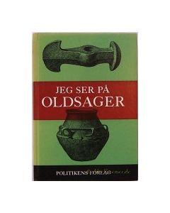 Jeg ser på oldsager. 840 danske oldsager i tekst og billeder.